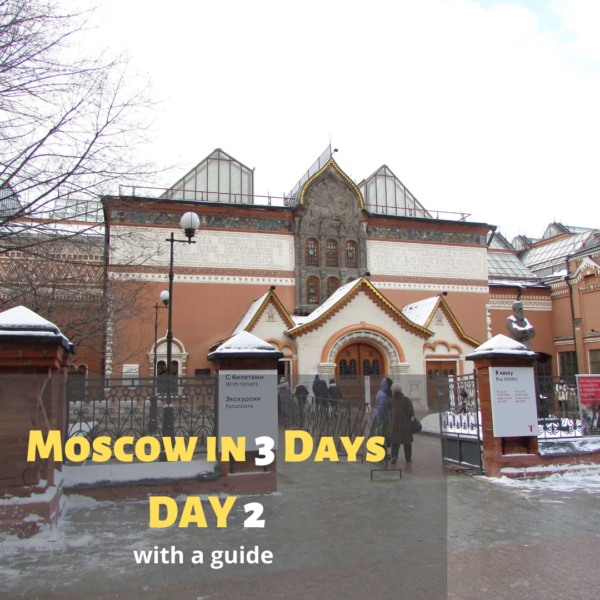 Moscow in 3 days day 2