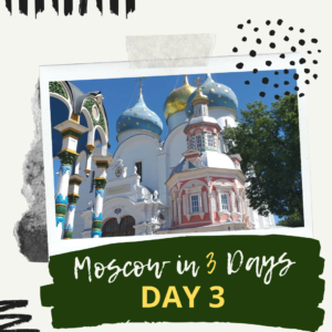 Moscow in 3 days - Day 3