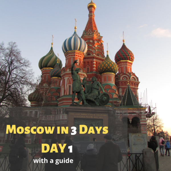 Moscow in 3 days day 1