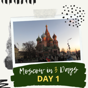 Moscow in 3 days - Day 1