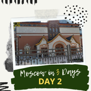 Moscow in 3 days - Day 2